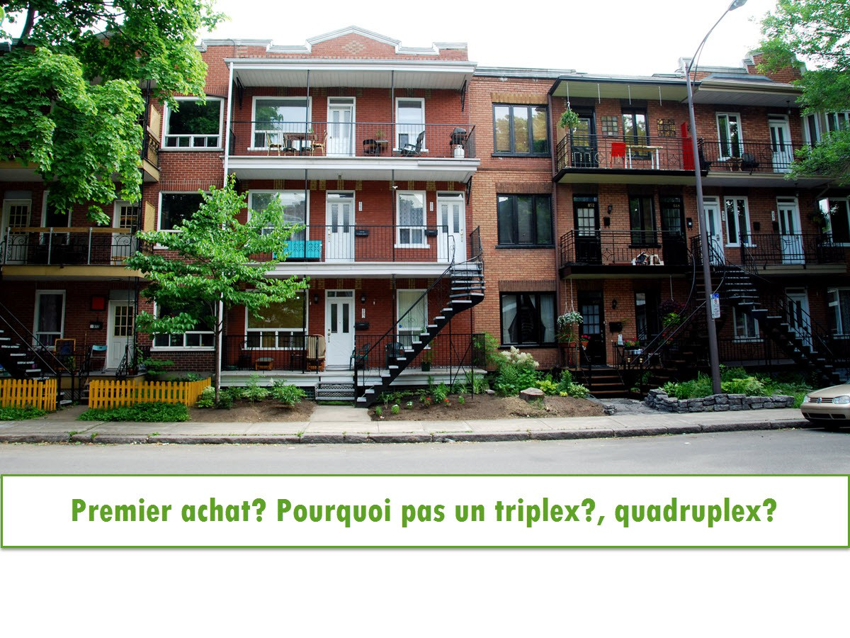 Premier Achat, Triplex, quadriplex?
