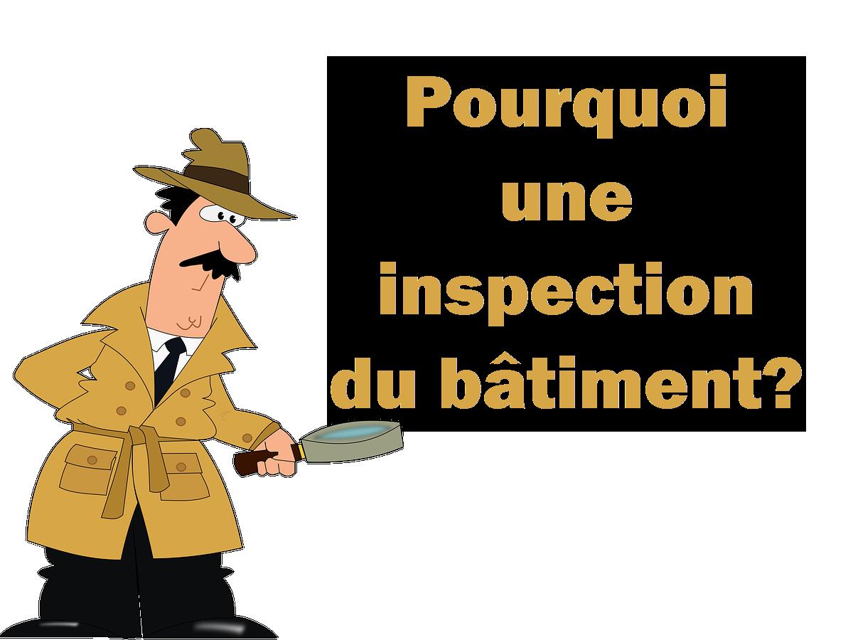 Pourquoi une inspection en bâtiment
